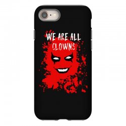 we are all clowns evil bloody iPhone 8 Case   Artistshot