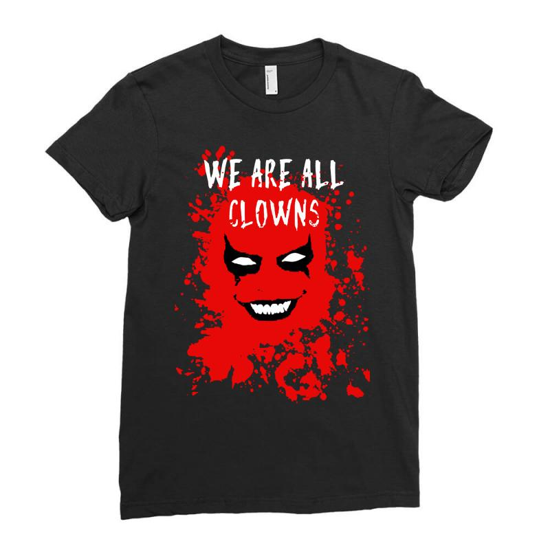 We Are All Clowns Evil Bloody Ladies Fitted T-shirt | Artistshot