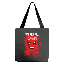 we are all clowns evil bloody Tote Bags   Artistshot