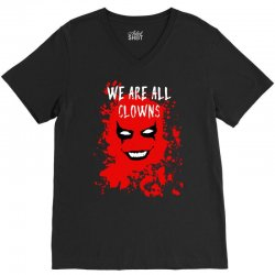 we are all clowns evil bloody V-Neck Tee | Artistshot