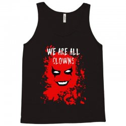 we are all clowns evil bloody Tank Top | Artistshot