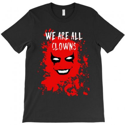 We Are All Clowns Evil Bloody T-shirt Designed By Papa Boutique