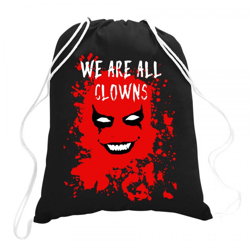 We Are All Clowns Evil Bloody Drawstring Bags   Artistshot