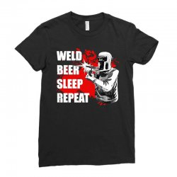 weld beer sleep repeat welding funny Ladies Fitted T-Shirt | Artistshot