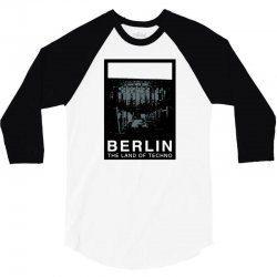 berlin   the land of techno 3/4 Sleeve Shirt | Artistshot