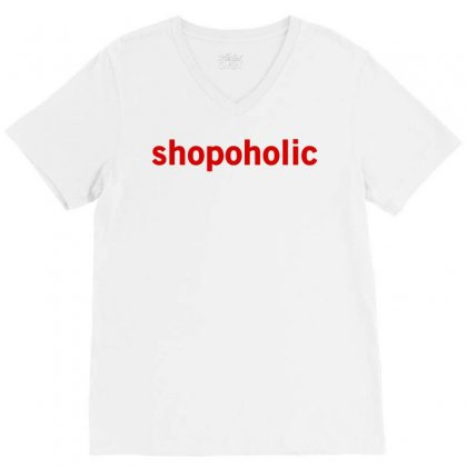 Shopoholic   Funny Cool Fashion Statement V-neck Tee Designed By G3ry