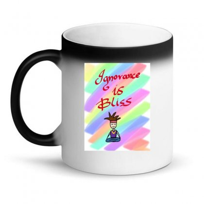Ignorance Is Bliss Magic Mug Designed By Ishdooless