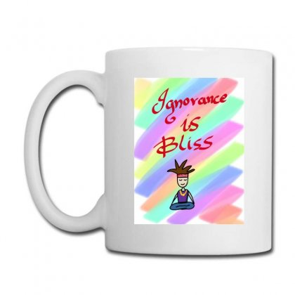 Ignorance Is Bliss Coffee Mug Designed By Ishdooless
