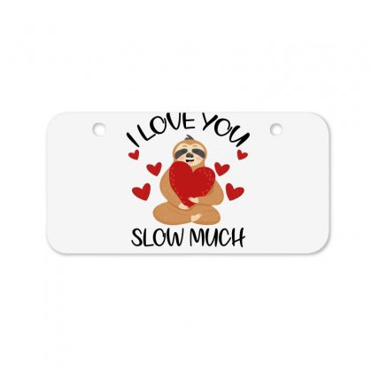 I Love You Slow Much Bicycle License Plate Designed By Omer Acar
