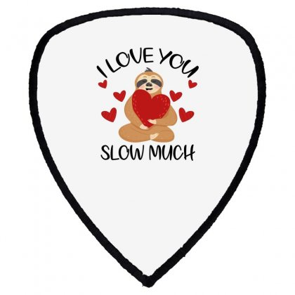 I Love You Slow Much Shield S Patch Designed By Omer Acar