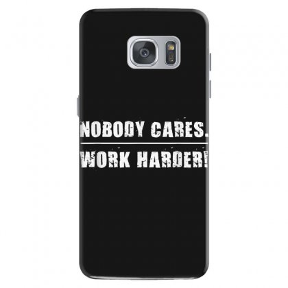 Nobody Cares Work Harder Motivational Fitness Workout Gym T Shirt Samsung Galaxy S7 Case Designed By Cuser1744