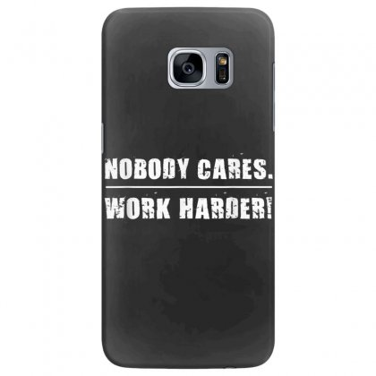Nobody Cares Work Harder Motivational Fitness Workout Gym T Shirt Samsung Galaxy S7 Edge Case Designed By Cuser1744