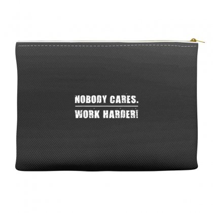 Nobody Cares Work Harder Motivational Fitness Workout Gym T Shirt Accessory Pouches Designed By Cuser1744