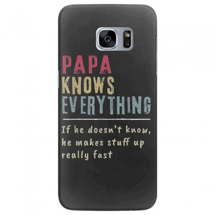 Papa Knows Everything If He Doesn't Know T Shirt Samsung Galaxy S7 Edge Case Designed By Cuser1744