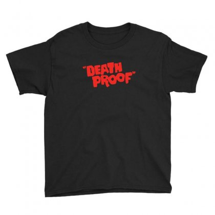 Death Proof Youth Tee Designed By Sr88