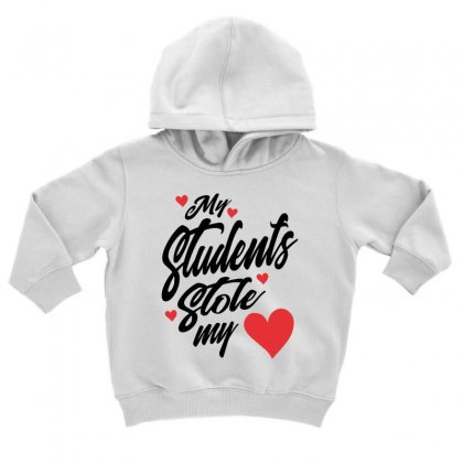 My Students Stole My Heart Teacher Valentines Day Gift Toddler Hoodie Designed By Cidolopez