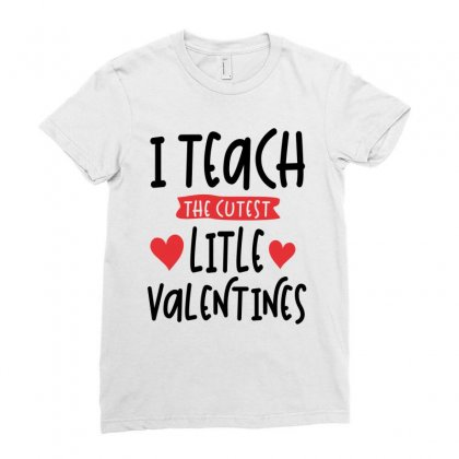 Teacher Valentines Day Cutest Valentines Ladies Fitted T-shirt Designed By Cidolopez