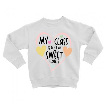 Teacher And Students Valentines Day Class Sweetheart Toddler Sweatshirt Designed By Cidolopez