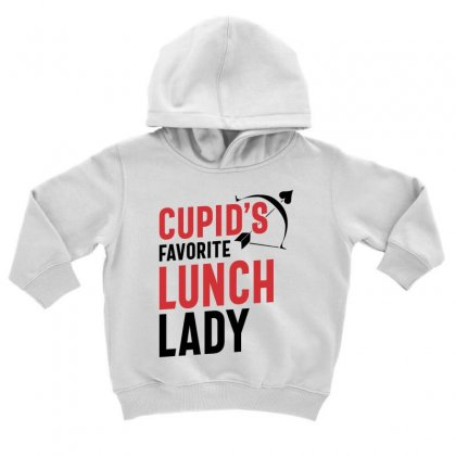Cupid's Favorite Lunch Lady Valentine's Day Gift Toddler Hoodie Designed By Cidolopez