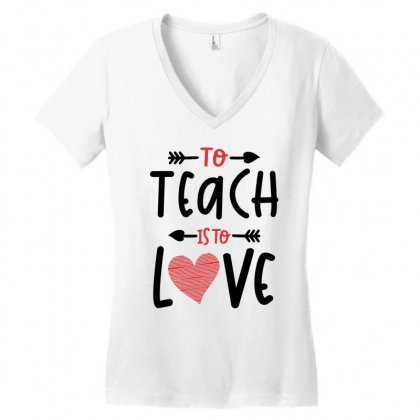To Teach Is To Love Heart Valentines Day Gift Women's V-neck T-shirt Designed By Cidolopez