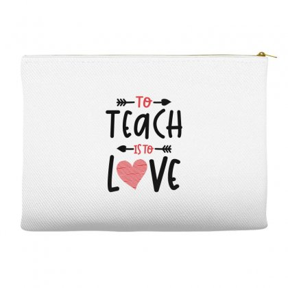 To Teach Is To Love Heart Valentines Day Gift Accessory Pouches Designed By Cidolopez