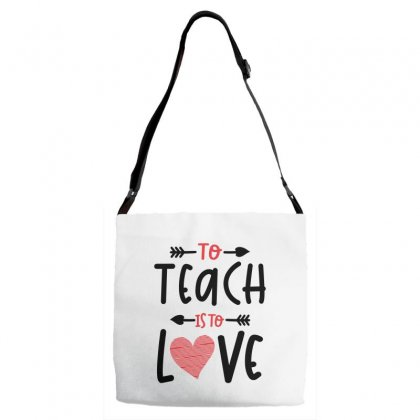 To Teach Is To Love Heart Valentines Day Gift Adjustable Strap Totes Designed By Cidolopez