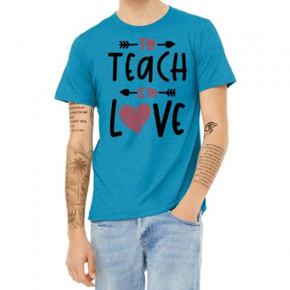 To Teach Is To Love Heart Valentines Day Gift Heather T-shirt Designed By Cidolopez