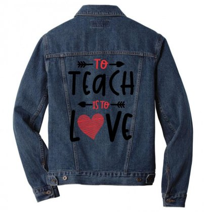 To Teach Is To Love Heart Valentines Day Gift Men Denim Jacket Designed By Cidolopez