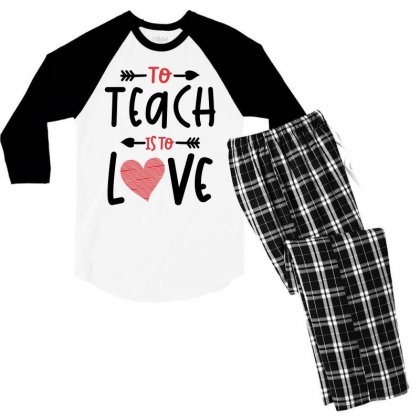 To Teach Is To Love Heart Valentines Day Gift Men's 3/4 Sleeve Pajama Set Designed By Cidolopez