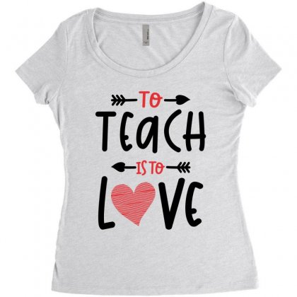 To Teach Is To Love Heart Valentines Day Gift Women's Triblend Scoop T-shirt Designed By Cidolopez
