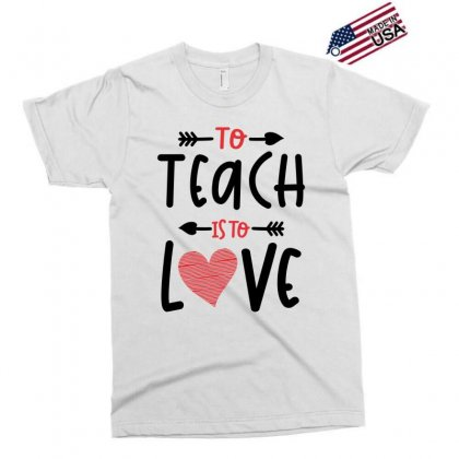 To Teach Is To Love Heart Valentines Day Gift Exclusive T-shirt Designed By Cidolopez