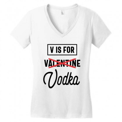 Vodka Lover Drinker V Is Valetines Day Vodka Drinking Women's V-neck T-shirt Designed By Cidolopez