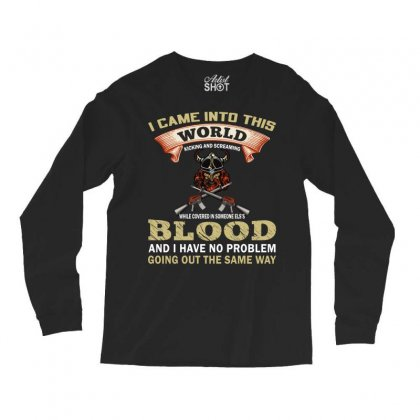 I Came Into This World (gun T Shirt) Design Png Long Sleeve Shirts Designed By #t-shirt Designer Safiul Islam