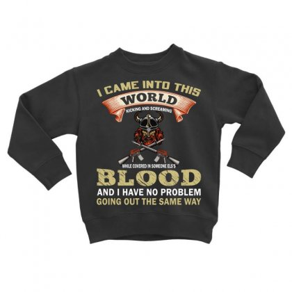 I Came Into This World (gun T Shirt) Design Png Toddler Sweatshirt Designed By #t-shirt Designer Safiul Islam
