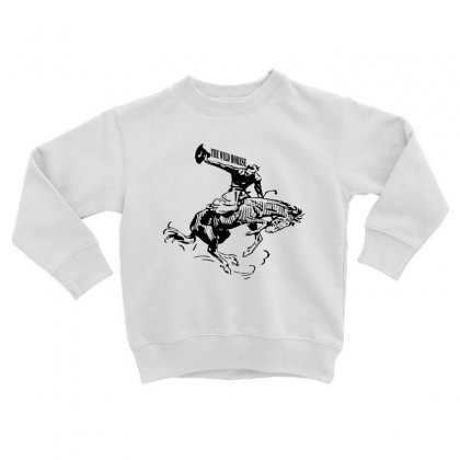 The Wild Horse Toddler Sweatshirt Designed By Acoy