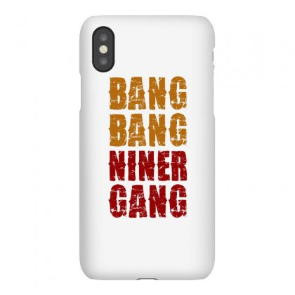 Bang Bang Niner Gang Football Iphonex Case Designed By Helloshop