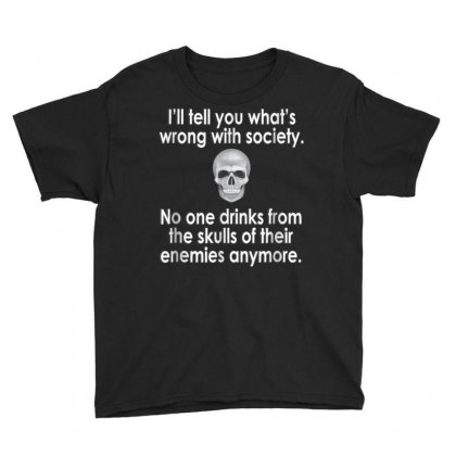 Wrong Society  Drink From The Skull Of Your Enemies T Shirt Youth Tee Designed By Cuser1744
