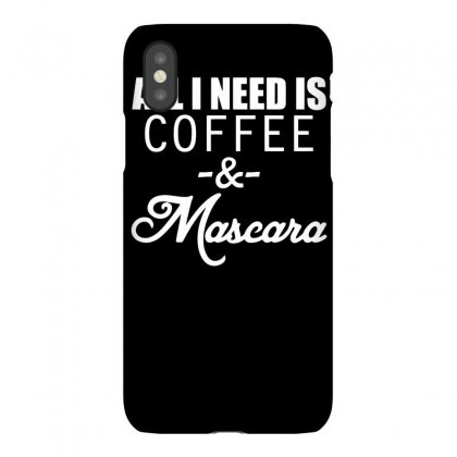 All I Need A Coffee And Mascara Iphonex Case Designed By Bon T-shirt