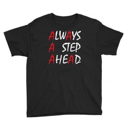 Always A Step Ahead Youth Tee Designed By Bon T-shirt