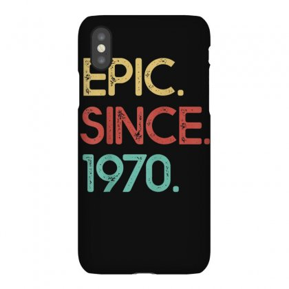 Epic Since 1970 Funny Awesome Vintage 50th Birthday Gift T Shirt Iphonex Case Designed By Cuser1744