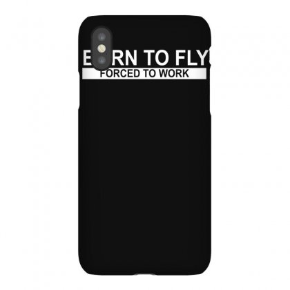 Born To Fly Forced To Work Iphonex Case Designed By Ruliyanti