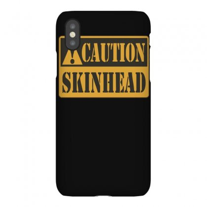 Caution Skinhead, Ideal Birthday Gift Or Present Iphonex Case Designed By Ruliyanti