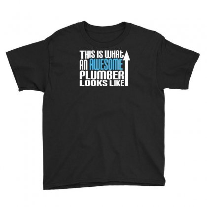 This Is What An Awesome Plumber Looks Like Youth Tee Designed By Ruliyanti