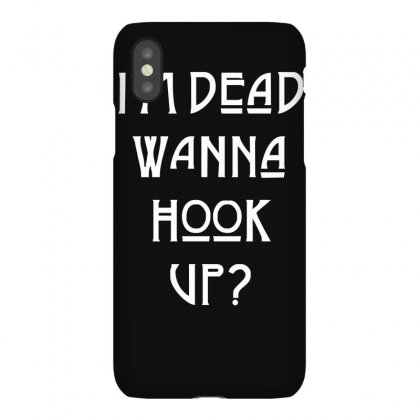 I'm Dead Wanna Hook Up American Horror Story Iphonex Case Designed By Ruliyanti