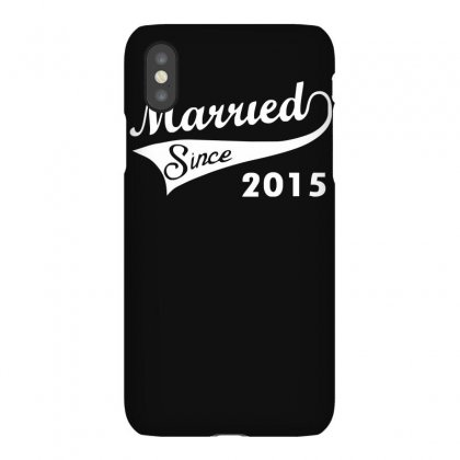 Married Since 2015   Mens Funny Wedding Marriage Iphonex Case Designed By Ruliyanti