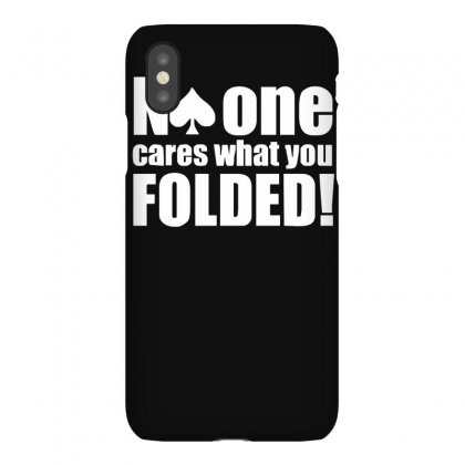 No One Cares What You Folded Iphonex Case Designed By Ruliyanti