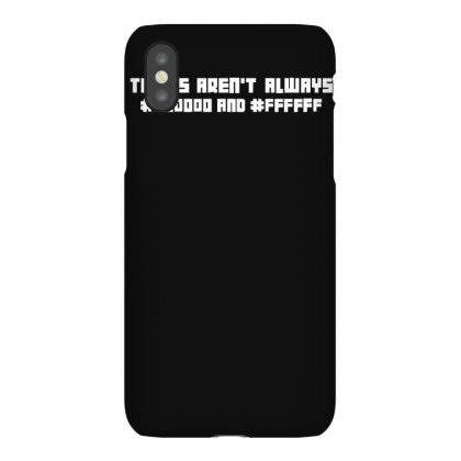 Things Aren't Always Black And White Computer Geek Iphonex Case Designed By Ruliyanti