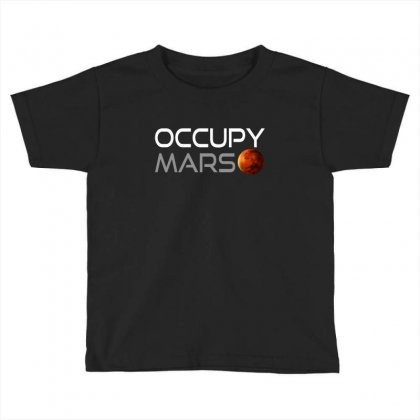 Occupy Mars For Dark Toddler T-shirt Designed By Gurkan