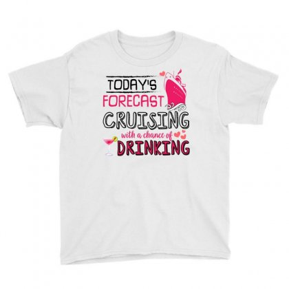 Today's Forecast Cruising With A Change Of Drinking Youth Tee Designed By Omer Acar