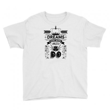 Dreams Youth Tee Designed By Miss.illustration